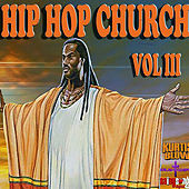 Hip Hop Church Volume 3 by Various Artists