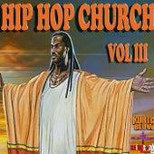 Hip Hop Church Volume 3 by Various Artists
