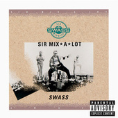 Swass by Sir Mix-A-Lot