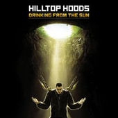 Drinking From The Sun by Hilltop Hoods