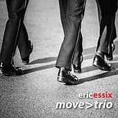 Eric Essix's Move > Trio by Eric Essix