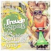 Freude & Spaß - Die schönsten Sommer-Kinderlieder 2015 by Various Artists