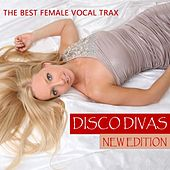 Disco Divas - New Edition (The Best Female Vocal Trax) by Various Artists