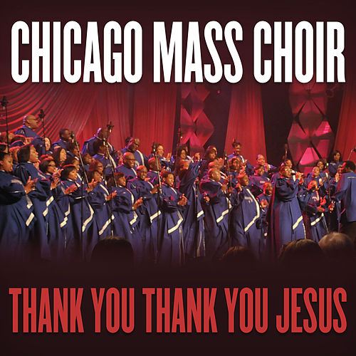 Thank You, Thank You Jesus by Chicago Mass Choir