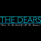 Here's to the Death of All the Romance - Single by The Dears
