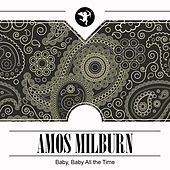 Baby, Baby All the Time von Amos Milburn