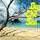 By The Sea, Vol. 2 (Beach Living Tunes) by Various Artists