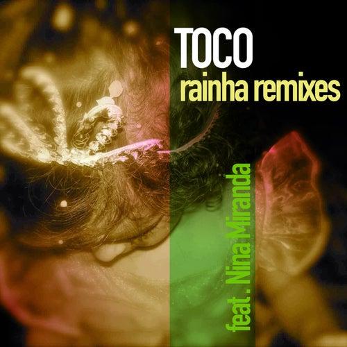 Rainha Remixes by Toco