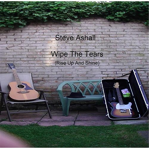 Wipe the Tears (Rise Up and Shine) by Steve Ashall
