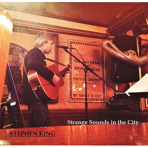 Strange Sounds in the City by Stephen King