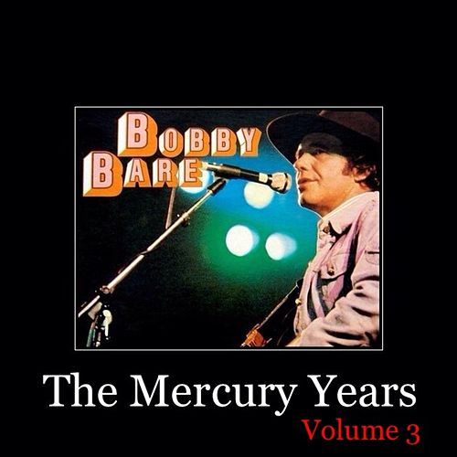 The Mercury Years, Vol. 3 by Bobby Bare