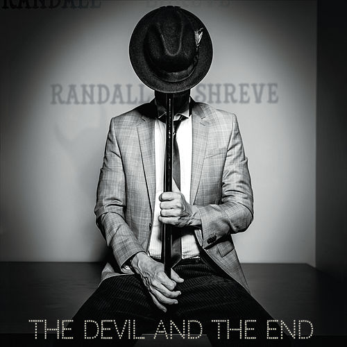 The Devil and the End by Randall Shreve