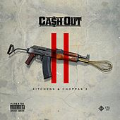 Kitchen & Choppas by Ca$h Out