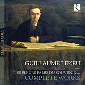 Lekeu: Les fleurs pâles du souvenir – Complete Works by Various Artists