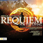 Arthur Gottschalk: Requiem for the Living by Various Artists