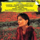 Chopin: Piano Concerto No.2 In F Minor, Op. 21; 24 Preludes, Op. 28 by Maria Joao Pires