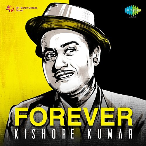 Forever Kishore Kumar by Kishore Kumar
