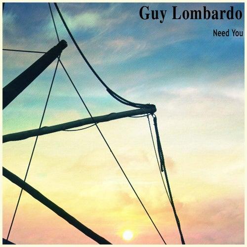 Need You von Guy Lombardo