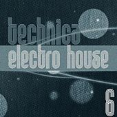 Technica Electro House, Vol. 6 by Various Artists
