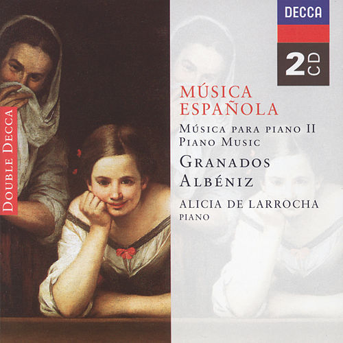 Spanish Music for Piano II - Albéniz/Granados by Alicia De Larrocha