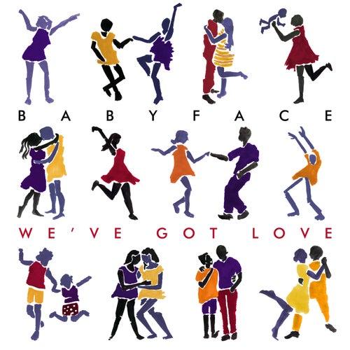We've Got Love by Babyface