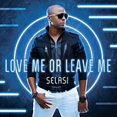 Love Me or Leave Me by Selasi