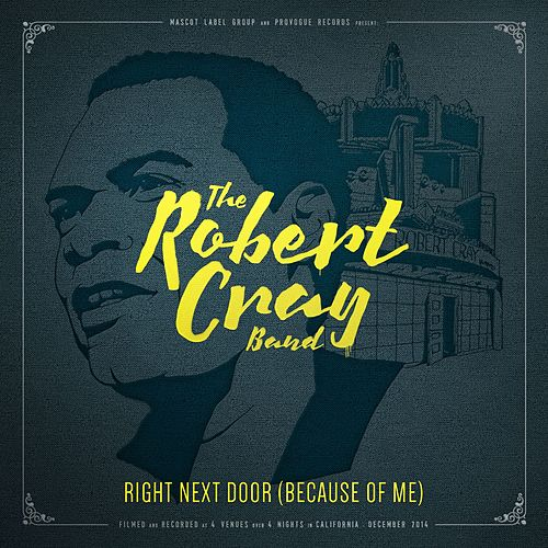 Right Next Door (Because Of Me) (Live) by Robert Cray