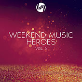 Weekend Music Heroes, Vol. 5 by Various Artists