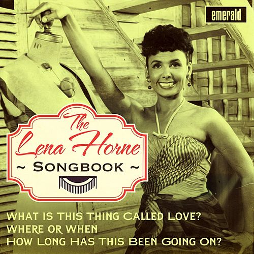 The Lena Horne Songbook by Lena Horne