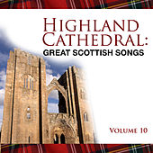 Highland Cathedral - Great Scottish Songs, Vol. 10 by Celtic Spirit