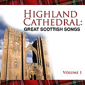 Highland Cathedral - Great Scottish Songs, Vol. 1 by Various Artists