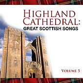 Highland Cathedral - Great Scottish Songs, Vol. 5 by Various Artists
