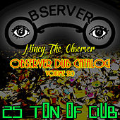 Observer Dub Catalog, Vol. 20 (25 Ton of Dub) by Niney the Observer