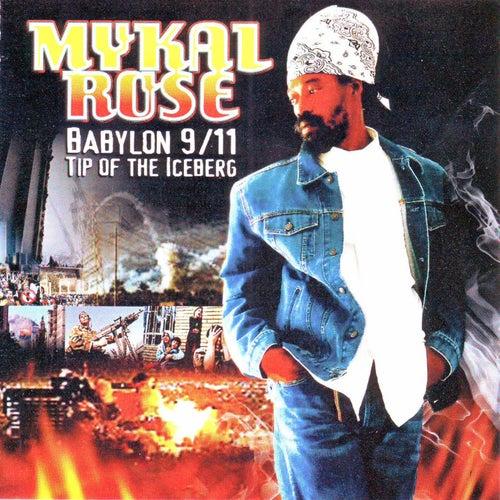 Babylon 9/11 Tip of the Iceberg by Mykal Rose