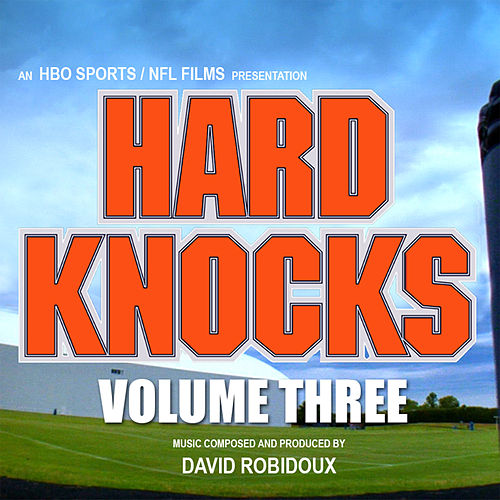 Hard Knocks, Vol. 3 (Soundtrack from the HBO Series) by David Robidoux