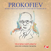 Prokofiev: Romeo and Juliet, Fantasy Overture in F Major, Op. 64 (Digitally Remastered) by Yevgeni Svetlanov
