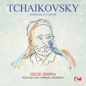Tchaikovsky: Overture in C Minor (Digitally Remastered) by Sergei Skripka