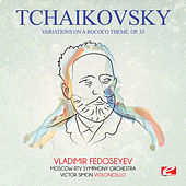 Tchaikovsky: Variations on a Rococo Theme, Op. 33 (Digitally Remastered) by Vladimir Fedoseyev