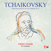 Tchaikovsky: Marche Slave in B-Flat Minor, Op. 31 (Digitally Remastered) by Marko Munih