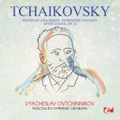 Tchaikovsky: Francesca da Rimini: Symphonic Fantasy After Dante, Op. 32 (Digitally Remastered) by Vyacheslav Ovtchinnikov