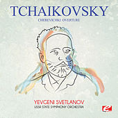 Tchaikovsky: Cherevichki: Overture (Digitally Remastered) by Yevgeni Svetlanov