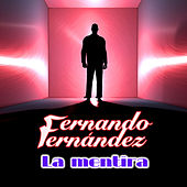 La Mentira by Fernando Fernandez