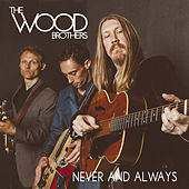 Never and Always by The Wood Brothers