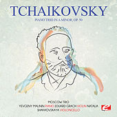 Tchaikovsky: Piano Trio in A Minor, Op. 50 (Digitally Remastered) by The Moscow Trio