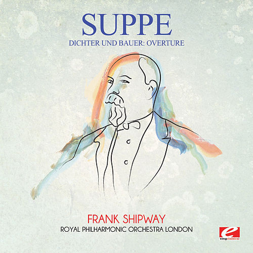 Suppé: Dichter Und Bauer: Overture (Digitally Remastered) by Frank Shipway