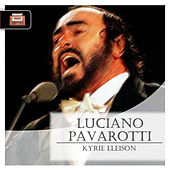 Kyrie eleison by Luciano Pavarotti