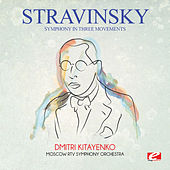 Stravinsky: Symphony in Three Movements (Digitally Remastered) by Dmitri Kitayenko