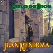 Cielo de Dios by Juan Mendoza