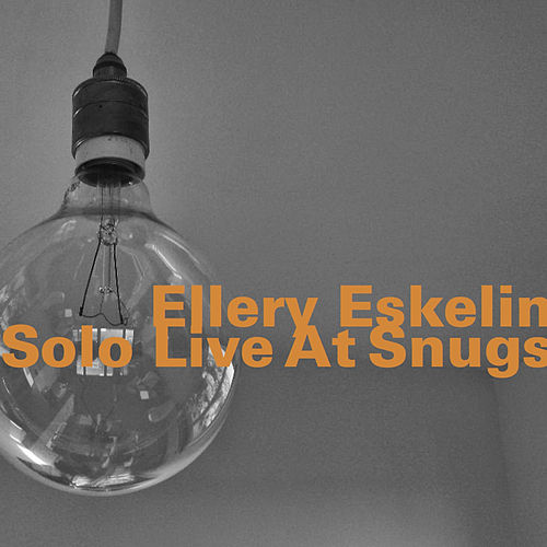 Solo Live at Snugs by Ellery Eskelin