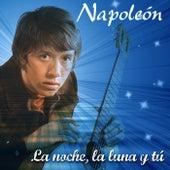 La Noche la Luna y Tu by Napoleon